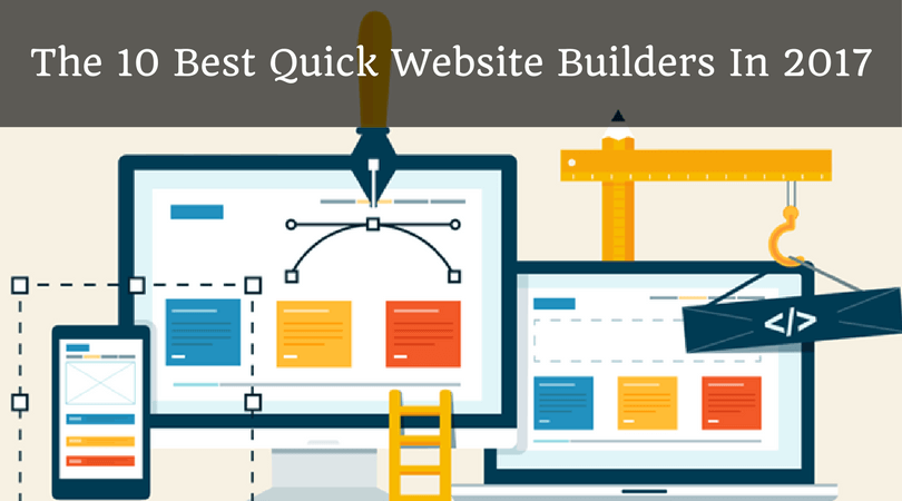 The 10 Best Quick Website Builders In 2017